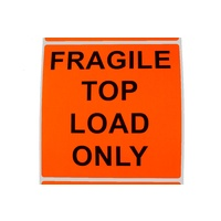 Fragile Top Load Only Label